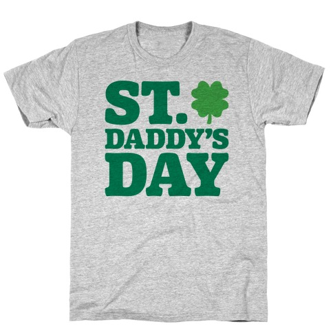 St. Daddy's Day T-Shirt