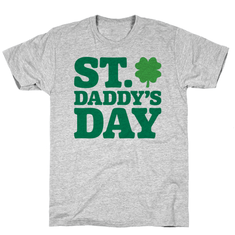 St. Daddy's Day Mens/Unisex T-Shirt