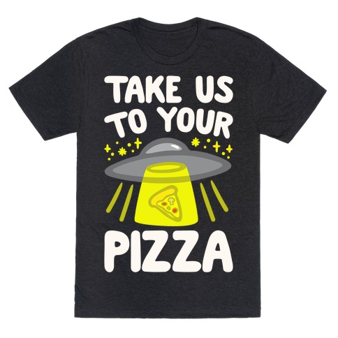 Take Us To Your Pizza White Print T-Shirt