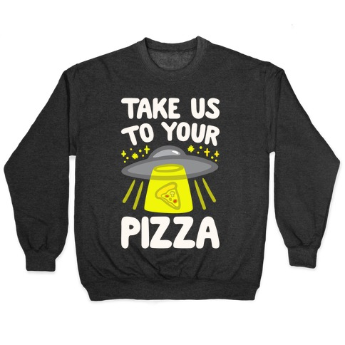 Take Us To Your Pizza White Print Pullover