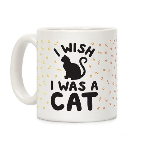 I Wish I Was A Cat Coffee Mug