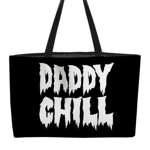 Daddy Chill Weekender Tote