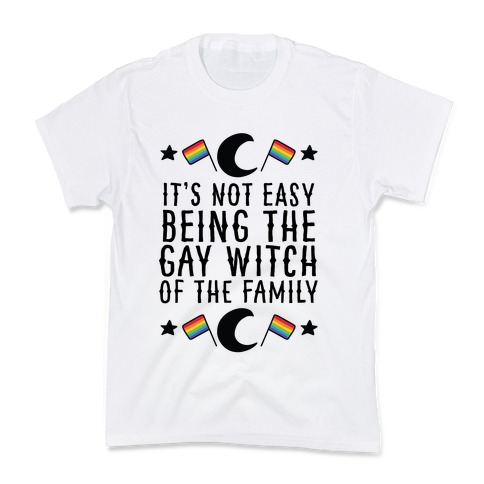 It's Not Easy Being the Gay Witch of the Family Kids T-Shirt