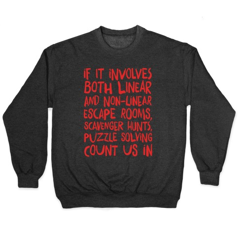 If It Involves Escape Rooms Count Me In White Print (group shirt) Pullover
