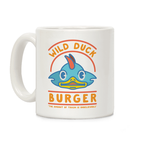 Wild Duck Burger The Amount of Trash is Unbelievable Coffee Mug