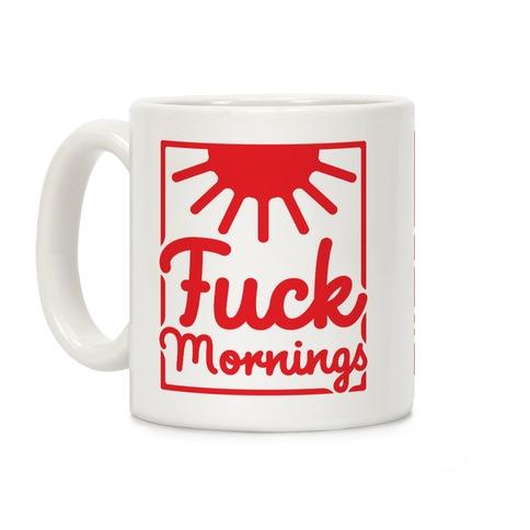 F*** Mornings Coffee Mug