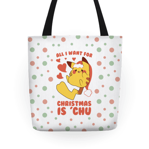 All I Want for Christmas Is 'Chu Tote