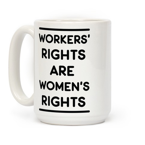 Workers' Rights are Women's Rights Coffee Mug