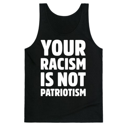 Your Racism Is Not Patriotism White Print Tank Top