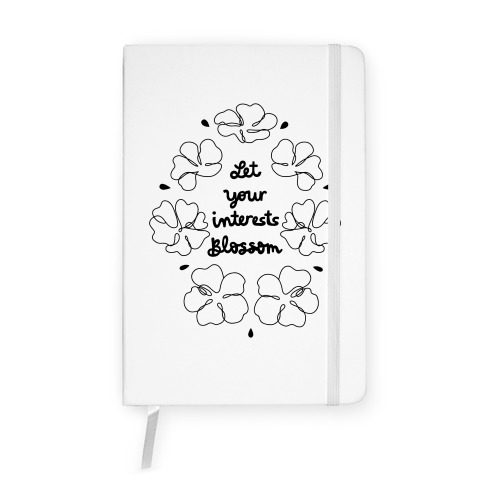 Let Your Interests Blossom Notebook