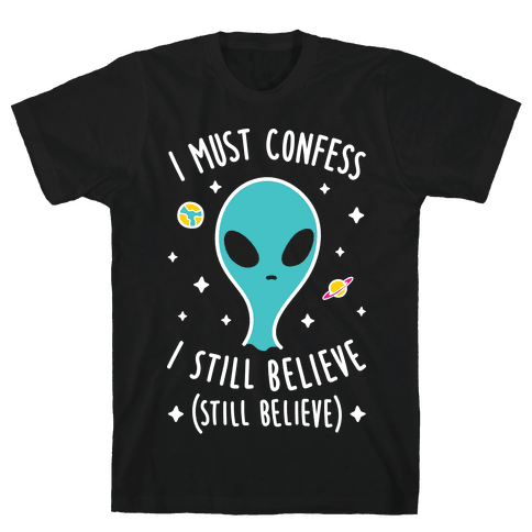I Must Confess I Still Believe - Alien (White) Mens T-Shirt