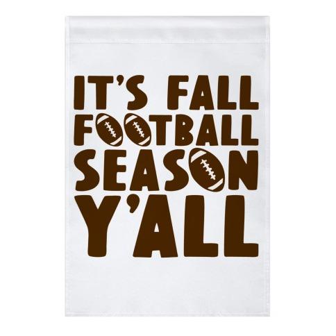 It's Fall Football Season Y'all Garden Flag