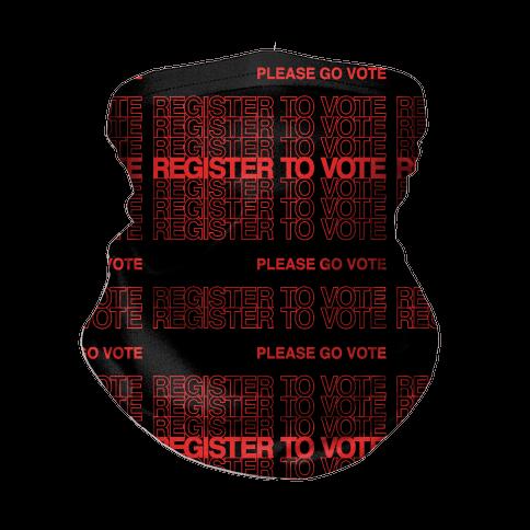 Register To Vote Thank You Bag Parody Neck Gaiter