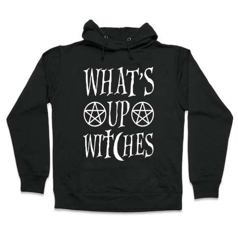 What's Up Witches Hooded Sweatshirt