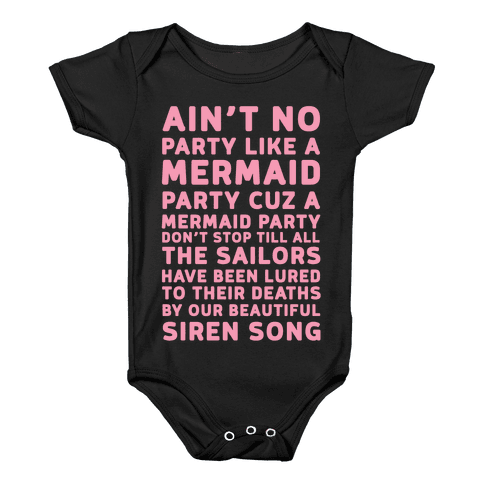 Ain't No Party Like A Mermaid Party Baby Onesy