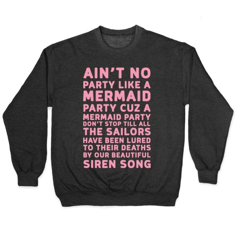 Ain't No Party Like A Mermaid Party Pullover