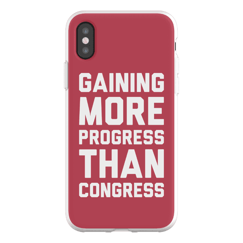 Gaining More Progress Than Congress Phone Flexi-Case
