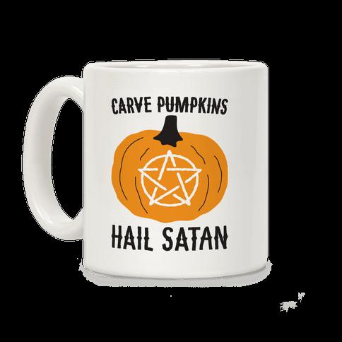 Carve Pumpkins Hail Satan Coffee Mug