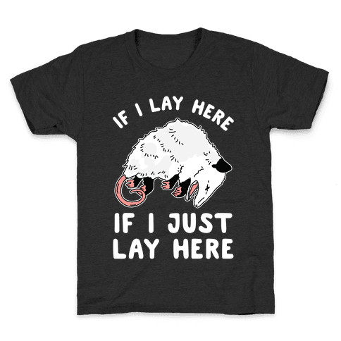 If I Lay Here If I Just Lay Here Opossum Kids T-Shirt