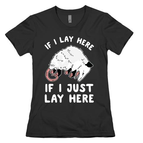 If I Lay Here If I Just Lay Here Opossum Womens T-Shirt
