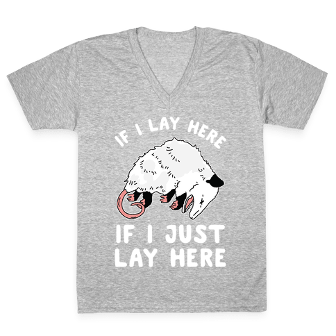 If I Lay Here If I Just Lay Here Opossum V-Neck Tee Shirt