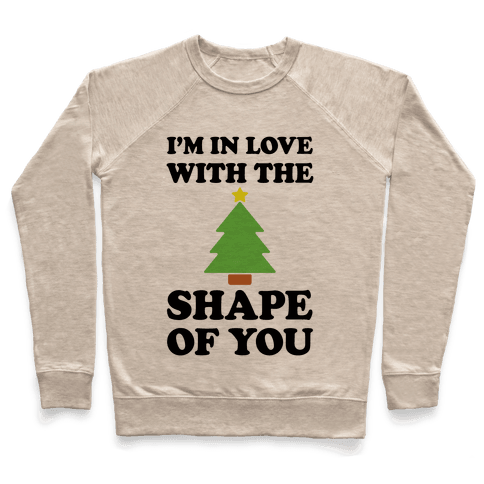 I'm In Love With The Shape Of You Christmas Tree Pullover