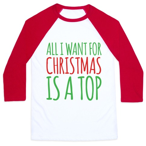 All I Want For Christmas Is A Top Pairs Shirt Baseball Tee