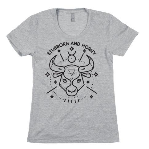 Stubborn and Horny Taurus Bull Womens T-Shirt