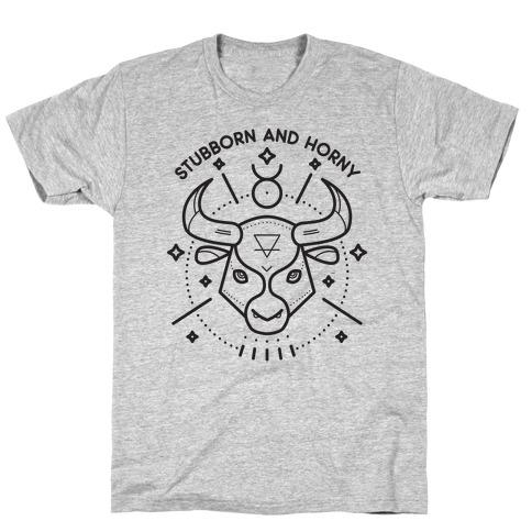 Stubborn and Horny Taurus Bull T-Shirt