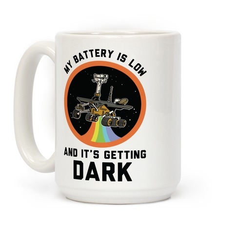My Battery Is Low And It's Getting Dark Oppy Coffee Mug