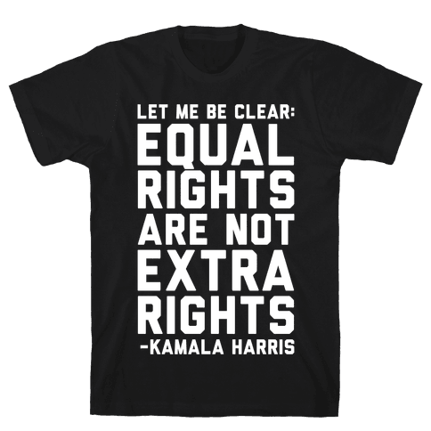 Equal Rights Are Not Extra Rights Kamala Harris Quote White Print Mens T-Shirt