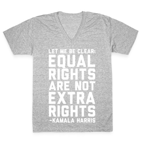 Equal Rights Are Not Extra Rights Kamala Harris Quote White Print V-Neck Tee Shirt