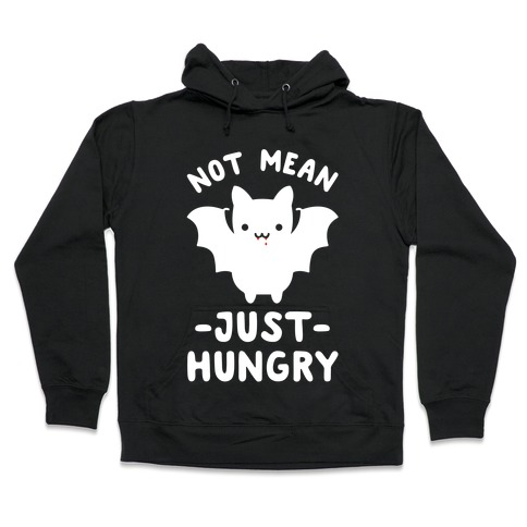 Not Mean Just Hungry Bat Hooded Sweatshirt