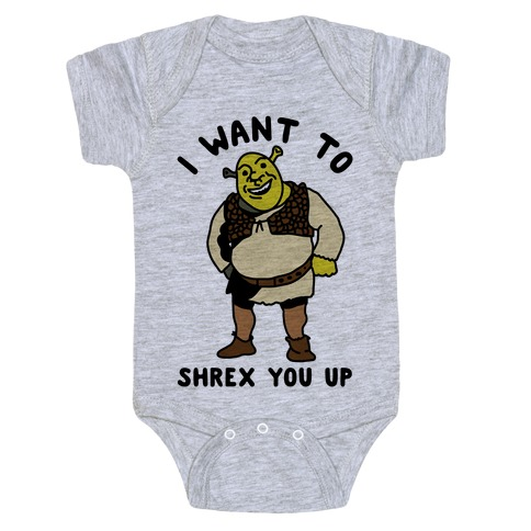 I Want to Shrex You Up Baby Onesy