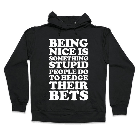 Hedge Their Bets Hooded Sweatshirt