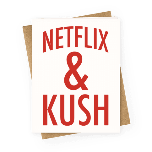 Netflix & Kush Greeting Card