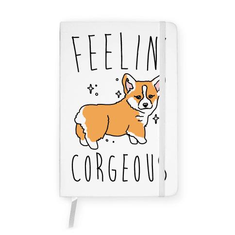 Feelin' Corgeous Notebook