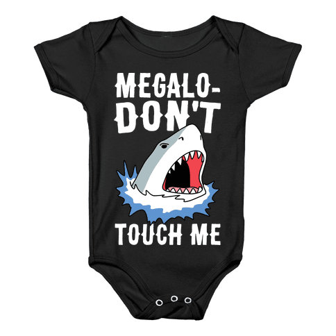 Megalo-Don't Touch Me  Baby Onesy