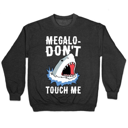Megalo-Don't Touch Me Pullover