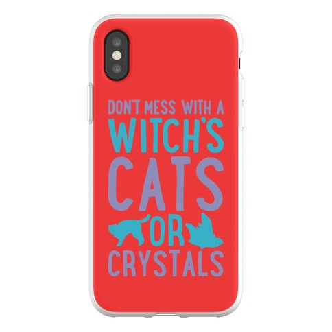 Don't Mess With a Witch's Cats or Crystals Phone Flexi-Case