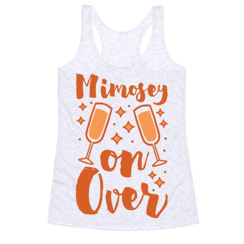 Mimosey on Over Racerback Tank Top