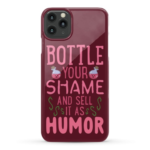 Bottle Your Shame And Sell It As Humor Phone Case