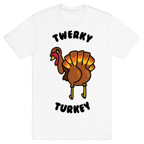 Twerky Turkey T-Shirt