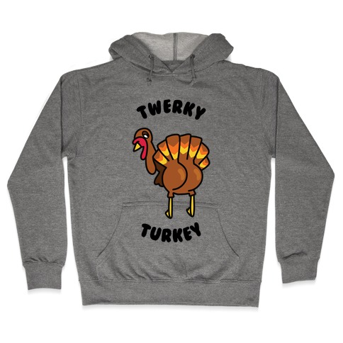 Twerky Turkey Hooded Sweatshirt