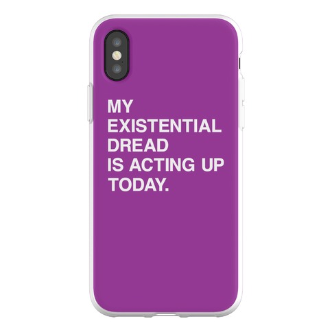 My Existential Dread Is Acting Up Today Phone Flexi-Case