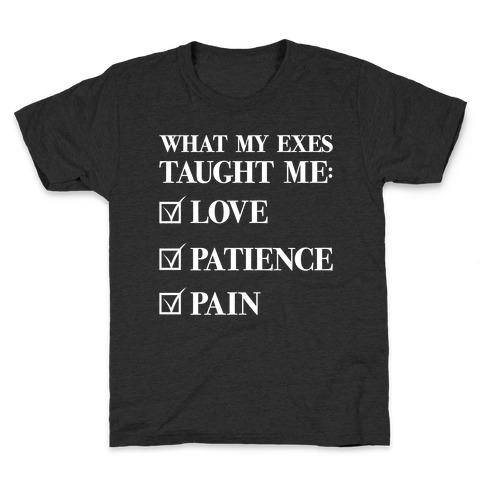 What My Exes Taught Me (Thank U, Next Parody) Kids T-Shirt