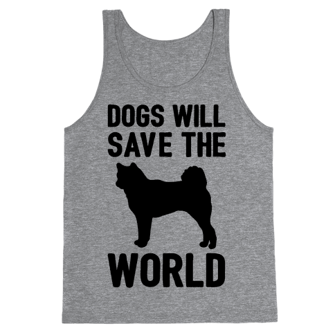 Dogs Will Save The World Tank Top