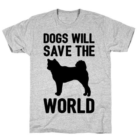 Dogs Will Save The World Mens T-Shirt