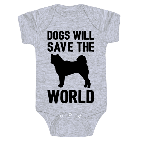 Dogs Will Save The World Baby Onesy
