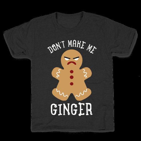Don't Make Me Ginger Kids T-Shirt